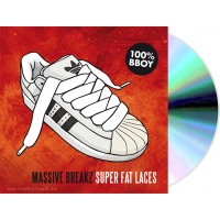 Massive Breakz - Super Fat Laces (CD)