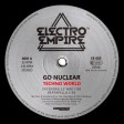 Go Nuclear - Techno World (Electro Empire) 12'' vinyl