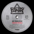 "Go Nuclear - Techno World (Electro Empire) 12"" vinyl"