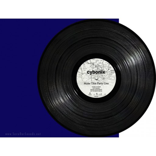 Cybonix - Make This Party Live (Frustrated Funk) 12''