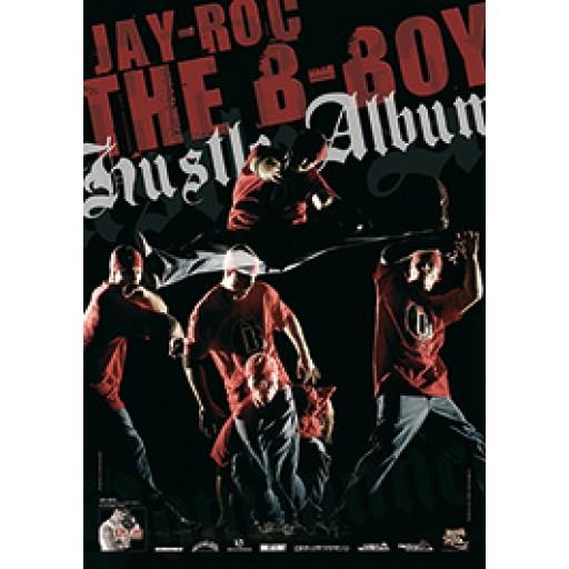 Jay-Roc - The B-Boy Hustle Album (poster)