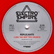 Replicants - I Like The Way You Crunch / Jiro (Electro Empire) 12'' vinyl side A