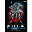 Mandroid - Futurefunk EP (MEGA poster) Dominance Electricity