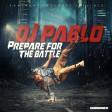 DJ Pablo - Prepare For The Battle (CD)